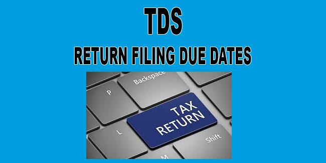 TDS Return filing due Date (Last Date)