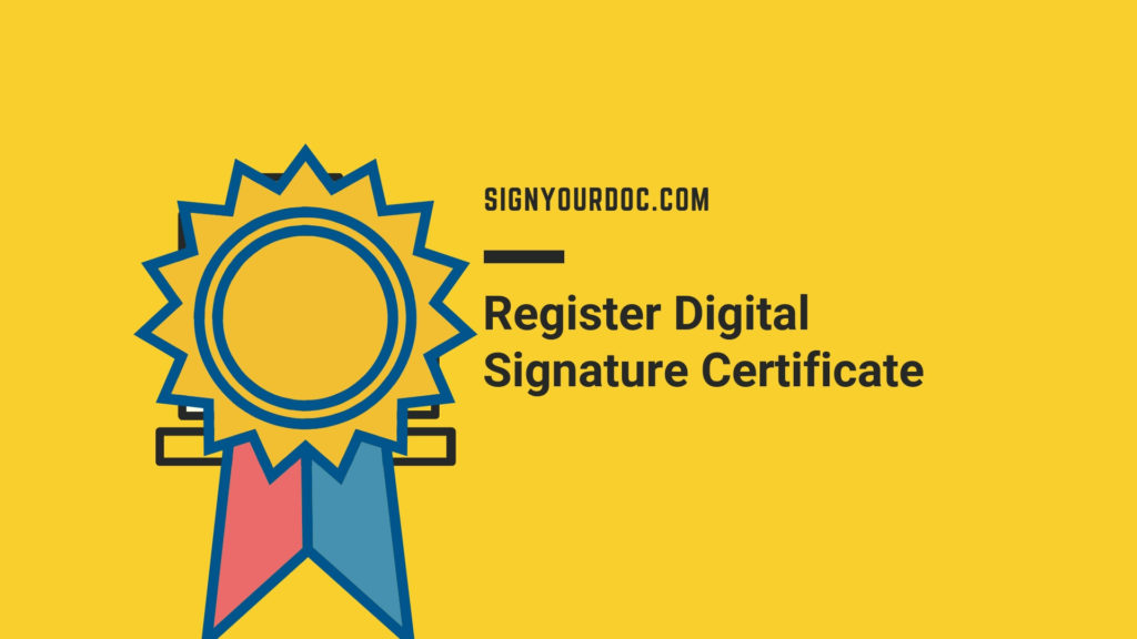 Register Digital Signature Certificate Signyourdoc