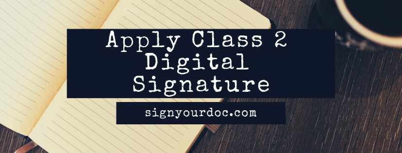 apply Class 2 Digital signature